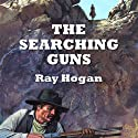 The Searching Guns Audiobook by Ray Hogan Narrated by Jeff Harding