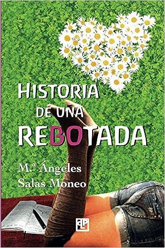 Historia de una rebotada - Mª Ángeles Salas Moneo (Rom) 61YD%2Bv2BeTL._SX331_BO1,204,203,200_