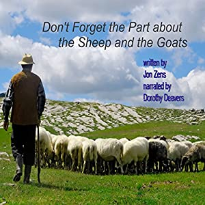 Don't Forget the Part About the Sheep and the Goats Audiobook