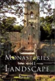 Monasteries in the Landscape, Mick Aston, 0752414917