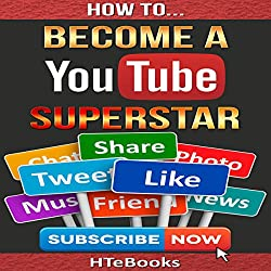 How to Become a YouTube Superstar