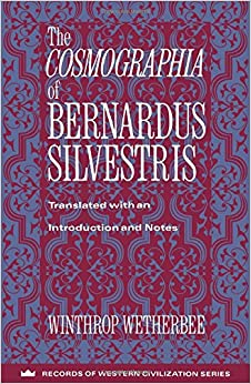 The Cosmographia of Bernardus Silvestris (Records of Western Civilization Series)