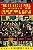 img - for The Triangle Fire, Protocols Of Peace: And Industrial Democracy In Progressive (Labor In Crisis) book / textbook / text book