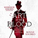 Art in the Blood: A Sherlock Holmes Adventure Audiobook by Bonnie MacBird Narrated by Thomas Judd
