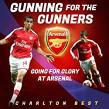 Gunning for the Gunners: Going for Glory at Arsenal (Soccer Clubs Book 3) (English Edition)