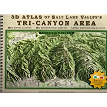 3D Atlas of Salt Lake Valley's Tri-Canyon Area: Mill Creek Canyon, Big Cottonwood Canyon, Little Cottonwood Canyon