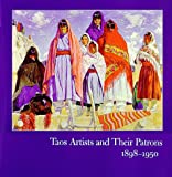 img - for Taos Artists and Their Patrons, 1898-1950 book / textbook / text book