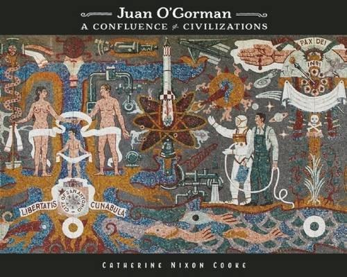 Juan O'Gorman: A Confluence of Civilizations ebook