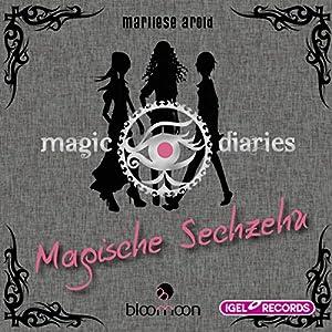 Magische Sechzehn (Magic Diaries 1) Hörbuch