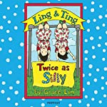 Ling & Ting: Twice as Silly | Grace Lin