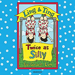Ling & Ting: Twice as Silly Audiobook