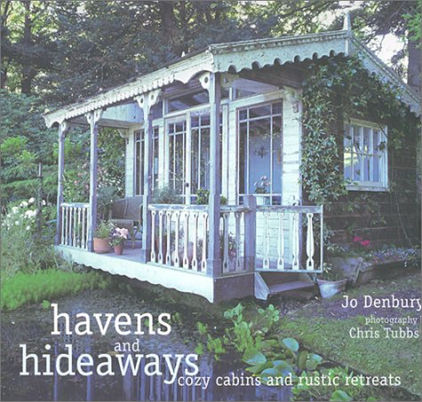 Download Havens and Hideaways: Cozy Cabins and Rustic Retreats ebook