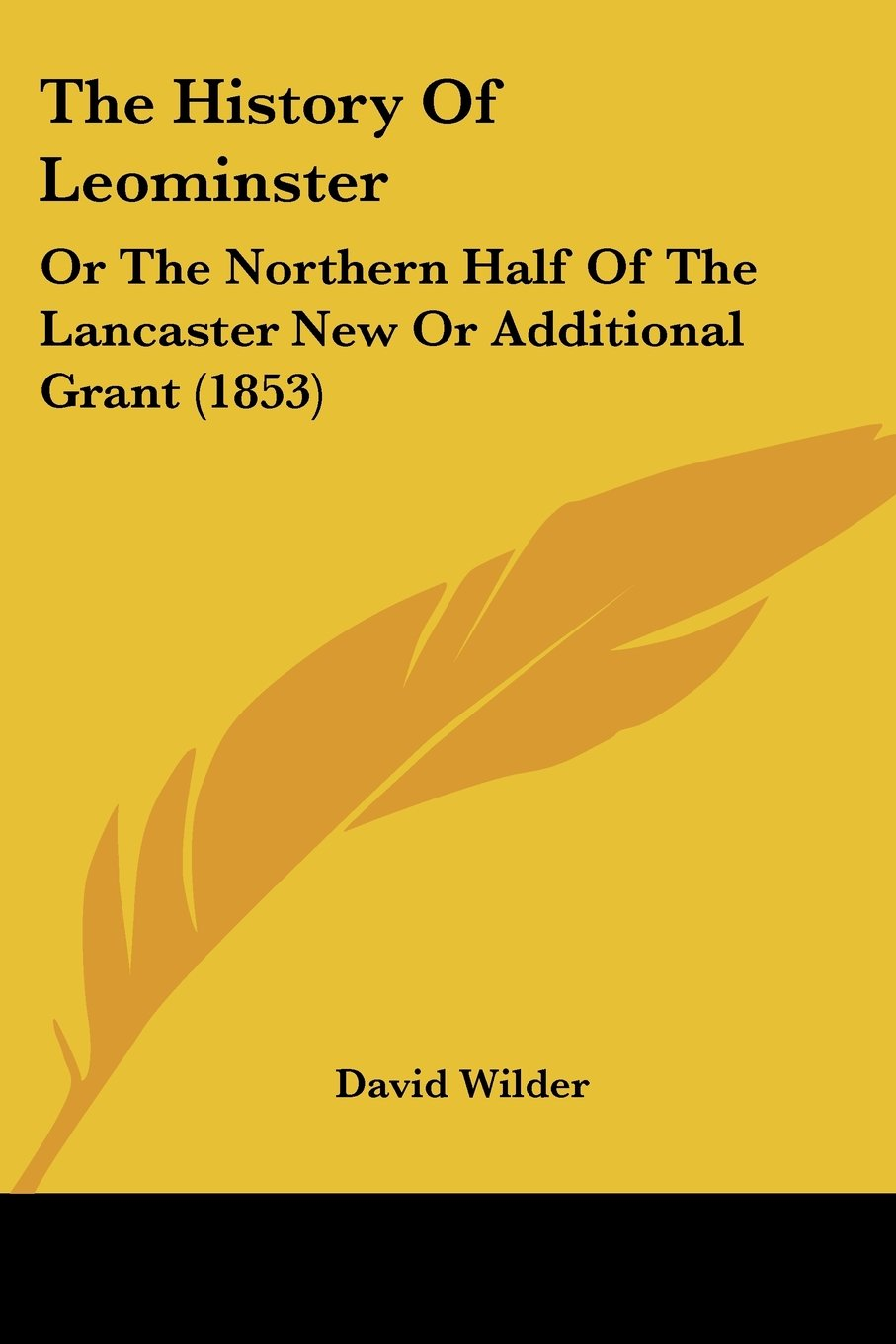 The History Of Leominster: Or The Northern Half Of The Lancaster New Or Additional Grant (1853) ebook