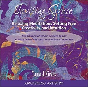 Inviting Grace: Relaxing Meditations Setting Free Creativity and Intuition by Tama J. Kieves (2002-03-01)