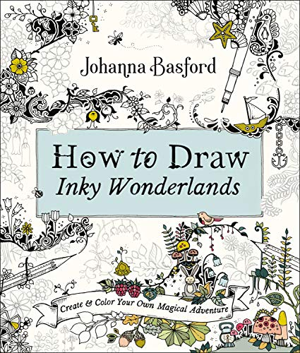 How to Draw Inky Wonderlands: Create and Color Your Own Magical Adventure (Forest How To Draw)