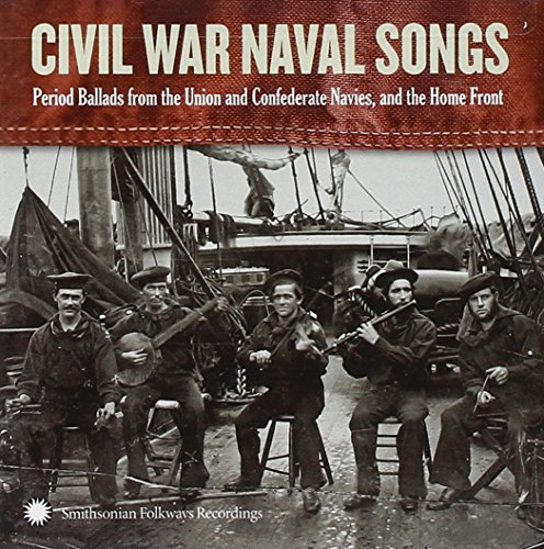 Civil War Naval Songs by Smithsonian Folkways Recordings