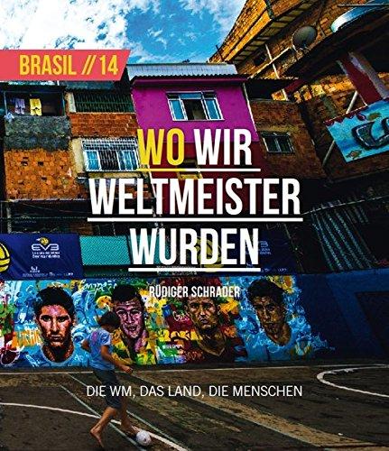 Rüdiger Schrader - Wo wir Weltmeister wurden