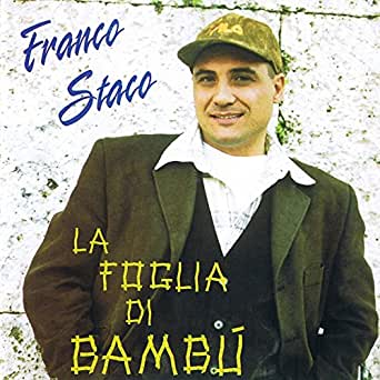 Franco Staco La Foglia Di Bamb.La Foglia Di Bambu By Franco Staco On Amazon Music Amazon Com
