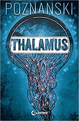 https://www.amazon.de/Thalamus-Ursula-Poznanski/dp/3785586140/ref=sr_1_1?s=books&ie=UTF8&qid=1532805588&sr=1-1&keywords=thalamus+poznanski