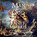 A Man and His God: A Sacred Band Tale Audiobook by Janet Morris Narrated by David Kudler