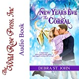 wild rose press - New Year's Eve at the Corral: Holidays at the Corral Series
