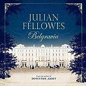 Julian Fellowes's Belgravia | Julian Fellowes