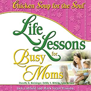 Life Lessons for Busy Moms Audiobook