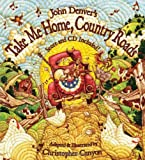 img - for John Denver's Take Me Home, Country Roads (Audio CD Included) (The John Denver & Kids Series) book / textbook / text book