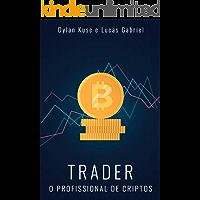 Trader: O profissional de criptos