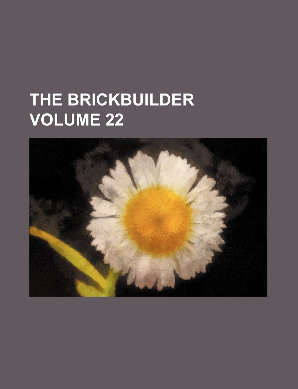 Read Online The Brickbuilder Volume 22 pdf