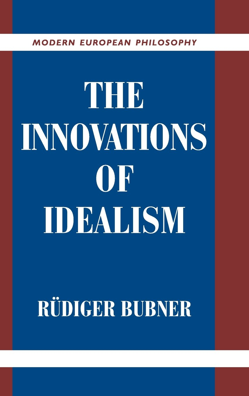 The Innovations of Idealism (Modern European Philosophy) pdf epub