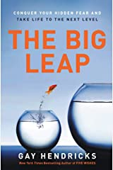 The Big Leap: Conquer Your Hidden Fear and Take Life to the Next Level Paperback