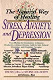 The Natural Way of Healing Stress, Anxiety, and Depression, Natural Medicine Collective, 0440614031