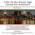 UN: In the Tweet Age: Good for America or Not? | Tom Thornton