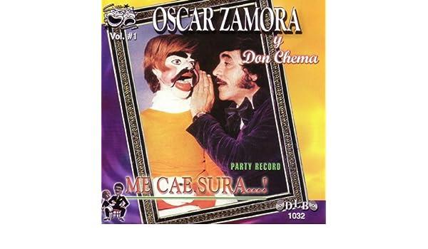 Oscar Zamora y Don Chema, Vol. 1: Me Cae Sura de Oscar Zamora en Amazon Music - Amazon.es
