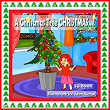 A Christmas Tree Christmas! Audiobook by S C Hamill Narrated by Maria Tamayo, S C Hamill