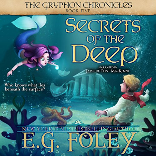 Secrets of the Deep: The Gryphon Chronicles, Book 5