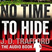 No Time to Hide: Legal Thriller Featuring Michael Collins, Book 3 | J. D. Trafford
