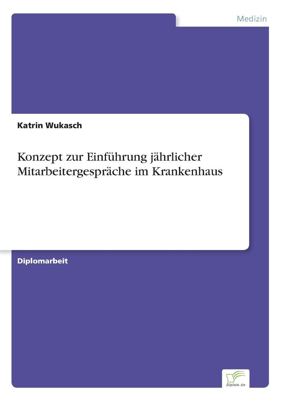 Konzept zur Einführung jährlicher Mitarbeitergespräche im Krankenhaus (German Edition) ebook