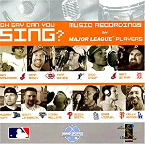 Oh Say Can You Sing? Music Recordings By Major League Baseball Players
