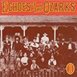 Echoes Of The Ozarks, Volume One