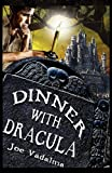 Dinner with Dracul, Joe Vadalma, 161508374X