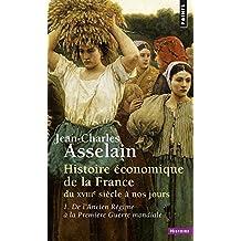 Histoire économique de la France, t. 01: De l'Ancien Régime à la Première Guerre