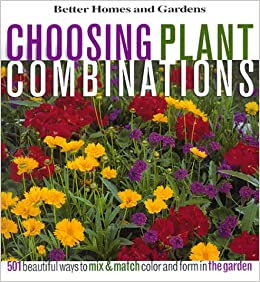 Choosing Plant Combinations 501 Beautiful Ways To Mix And Match