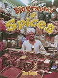 The Biography of Spices, Ellen Rodger, 0778724840