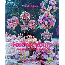 Forever Yours: Weddings and Great Parties
