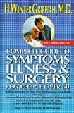 Complete Guide to Symptoms, Illness and Surgery for People over Fifty, H. Winter Griffith, 0399517499