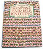 The Complete Book of Traditional Fair Isle Knitting