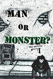 Man or Monster?, Ron Britton, 1453508236