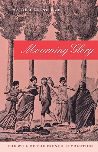 Mourning Glory: The Will of the French Revolution (Critical Authors and Issues)